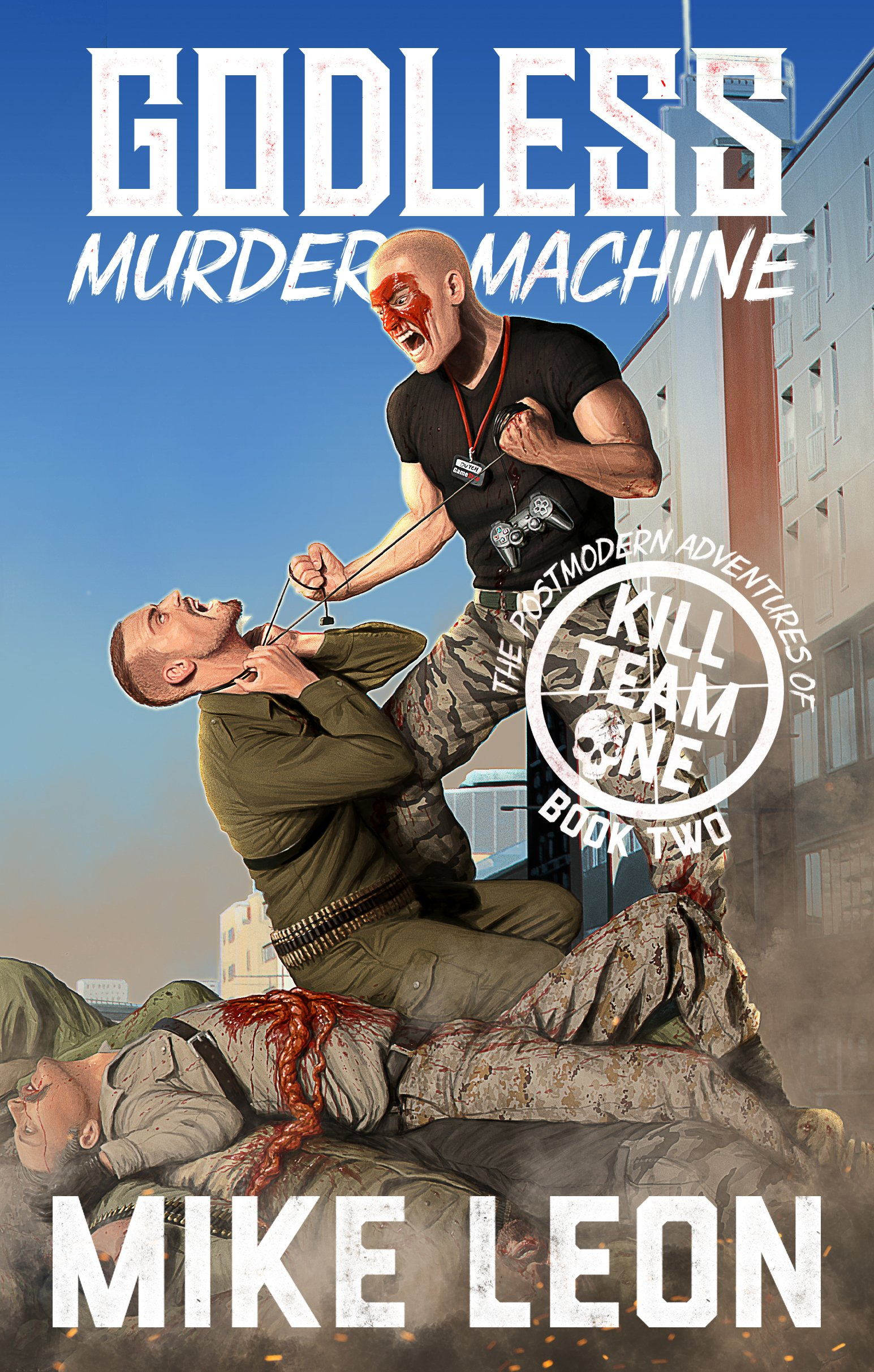Godless Murder Machine (The Postmodern Adventures of Kill Team One Book 2) por Mike Leon