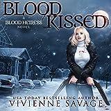 Blood Kissed: An Urban Fantasy Novel - Blood Heiress, Book 1