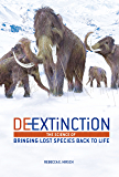 De-Extinction: The Science of Bringing Lost Species Back to Life