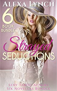 Strayed Seductions 6 Book Bundle: Sexy Taboo Affairs Six Novella Bundle (Strayed Seductions Series)