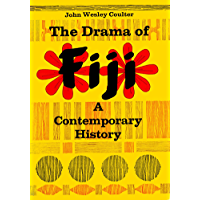 Drama Of Fiji: A Contemporary History