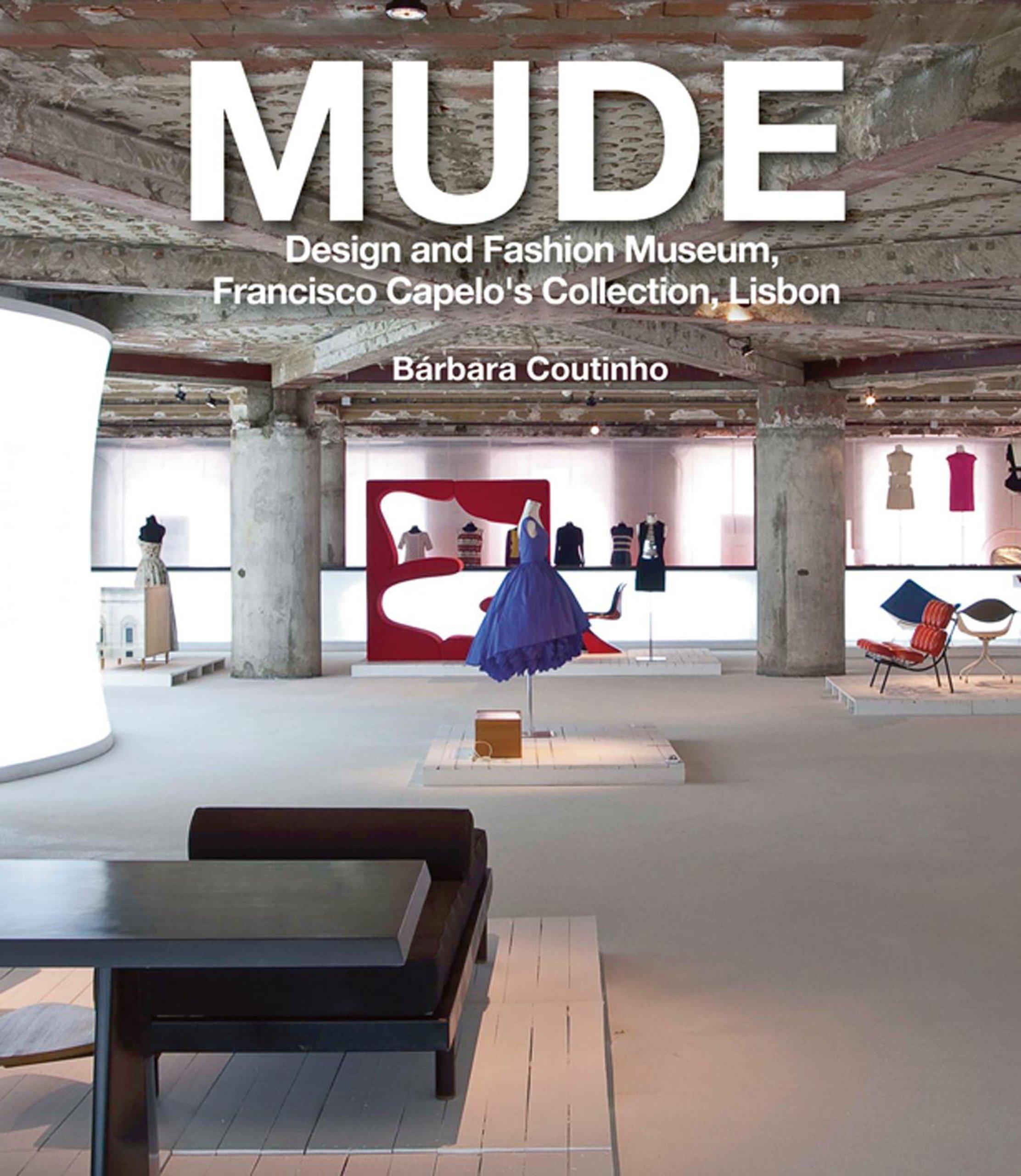 Mude Design And Fashion Museum Francisco Capelo S Collection Lisbon Coutinho Barbara 9781857598414 Amazon Com Books