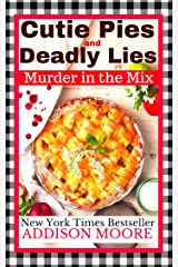 Cutie Pies and Deadly Lies (MURDER IN THE MIX Book 1) Kindle Edition