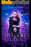 The Shadow Student (Wraithwood Academy Book 1)