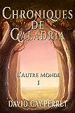 Chroniques de Galadria I - L'Autre Monde