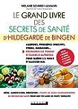 Le grand livre des secrets de santé d'Hildegarde de Bingen : Allergies, problèmes digestifs, stress, insomnies... Découvrez les tisanes et élixirs d'autrefois pour guérir les maux d'aujourd'hui.