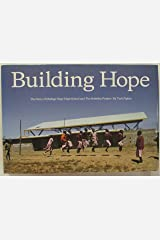 Building Hope: The Story of Mahiga Hope High School and the Nobelity Project Hardcover