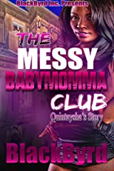 The Messy Babymomma Club: Quintaysha's Story (Book 5) Kindle Edition