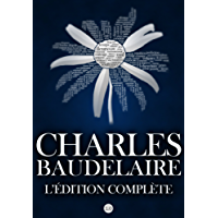 Charles Baudelaire : L'édition complète (French Edition)