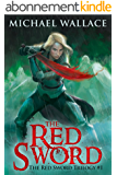 The Red Sword (The Red Sword Trilogy Book 1) (English Edition)
