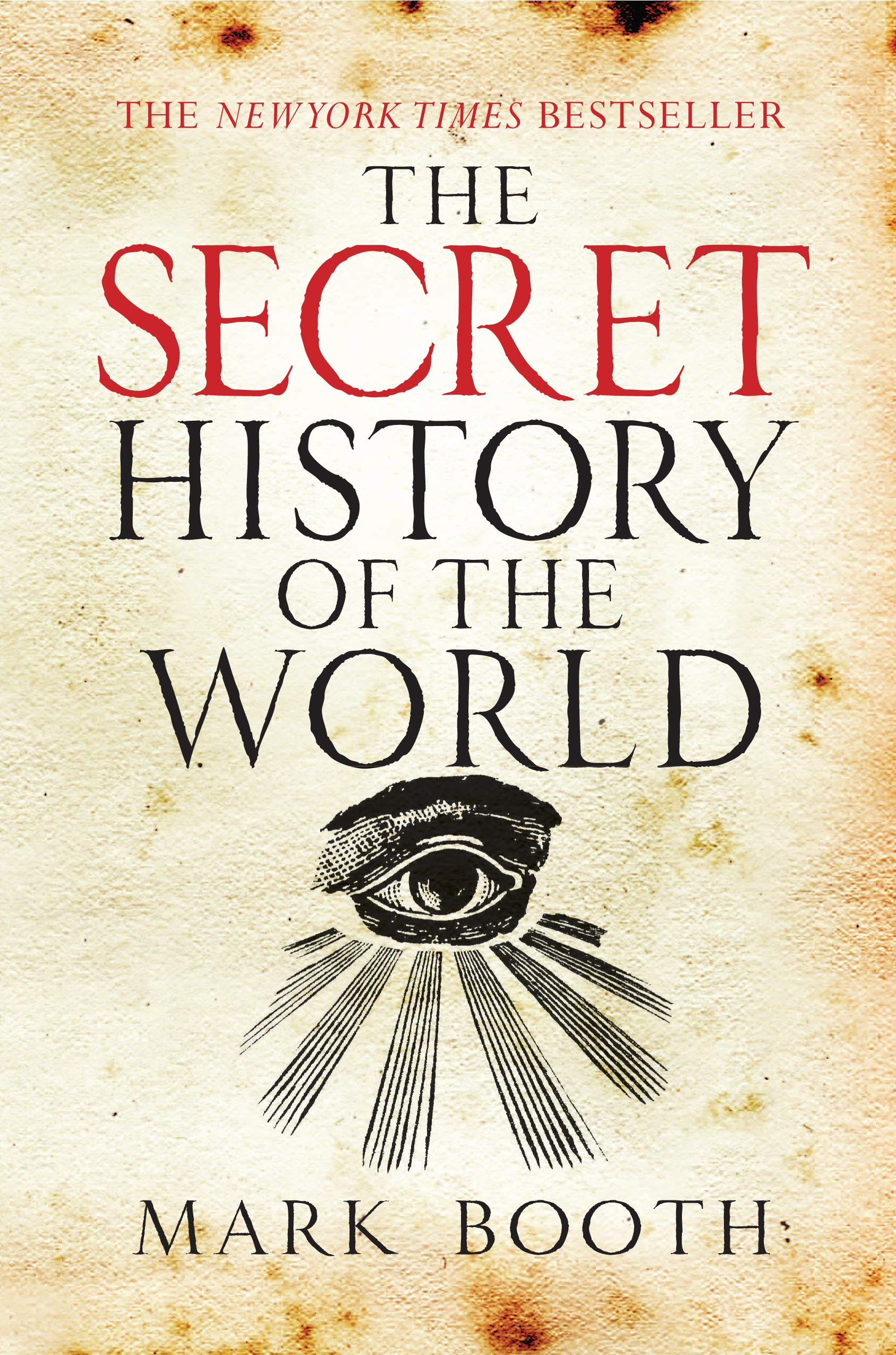 The Secret History of the World: Mark Booth: 9781590201626