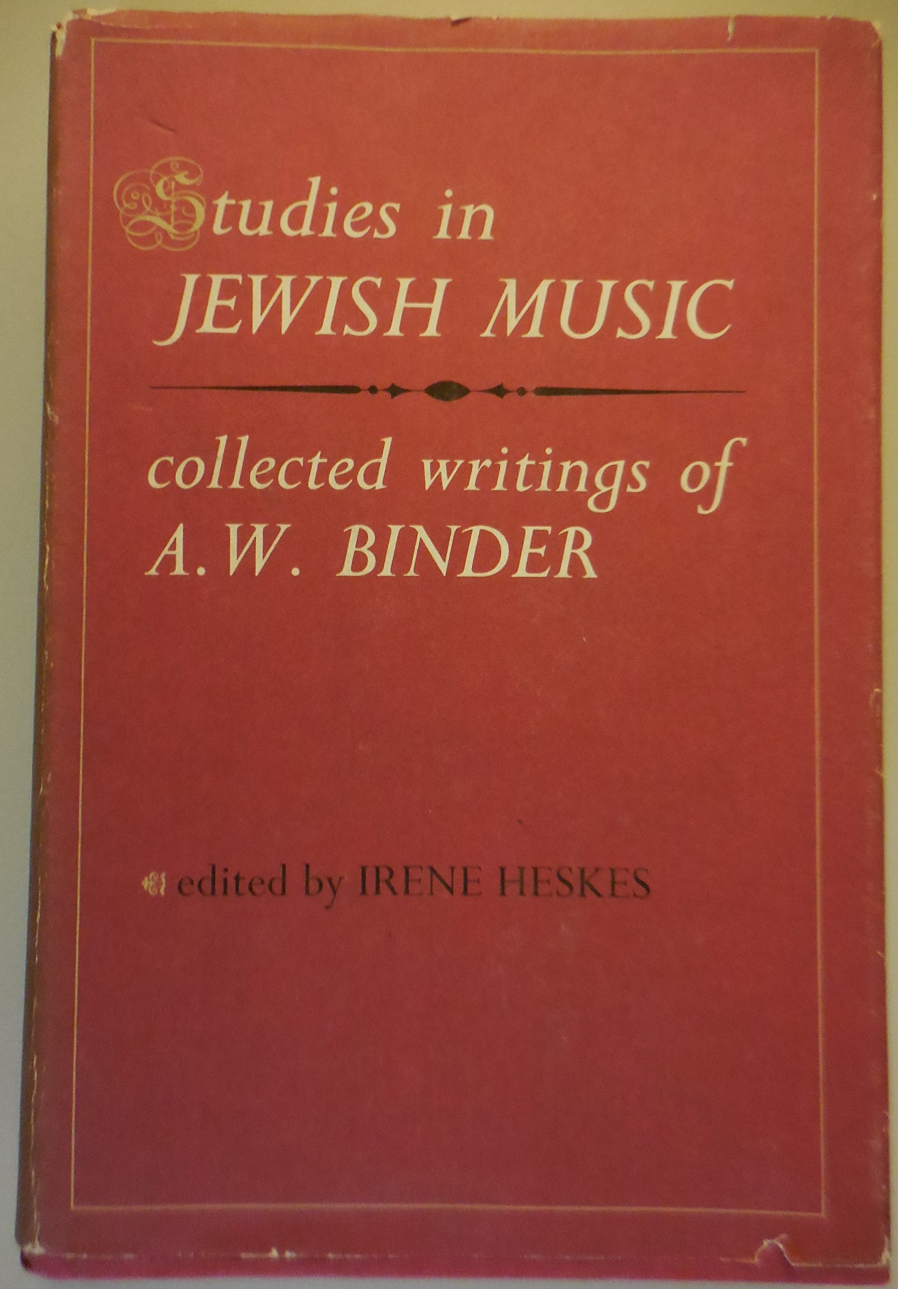 Studies in Jewish music: Collected writings of A.W. Binder