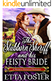 The Stubborn Sheriff and his Feisty Bride: A Historical Western Romance Book