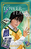The Tower and the Tears: Magic University Book Two