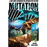 Mutation: A One-Shot Anthology of Speculative Fiction
