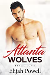 Atlanta Wolves: Feral Love Kindle Edition