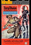 """Perry Rhodan 46: Geschäfte mit Arkon-Stahl (Heftroman): Perry Rhodan-Zyklus """"Die Dritte Macht"""" (Perry Rhodan-Erstauflage)"""
