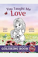You Taught Me Love: Mother/Daughter Story Book and Activities (With Love Collection 2) Kindle Edition