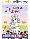 You Taught Me Love: Mother/Daughter Story Book and Activities (With Love Collection 2)