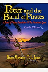 Peter and the Band of Pirates: A Mysterious Letter, a Map, a Riddle, a Treasure, a Quest ... A Band of Pirates (A Band of Pirates Expedition & The Neverland Quest Book 1) Kindle Edition