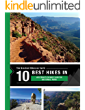 The 10 Best Hikes in Grand Canyon National Park: The Greatest Hikes on Earth