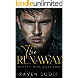 The Runaway: A Dark Mafia Romance (Bratva Dark Allegiance Book 2)