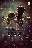 A construção de Noah Shaw