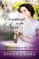 Constant as the Sun: The Courtship of Mr. Darcy (One Thread Pulled Book 2) Kindle Edition