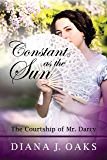 Constant as the Sun: The Courtship of Mr. Darcy (One Thread Pulled Book 2) (English Edition)