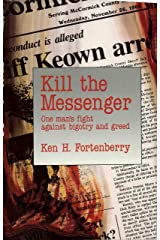 KILL THE MESSENGER: One Man's Fight Against Bigotry and Greed Kindle Edition