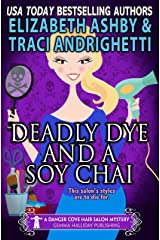 Deadly Dye and a Soy Chai: a Danger Cove Hair Salon Mystery Kindle Edition