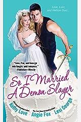 So I Married a Demon Slayer Kindle Edition