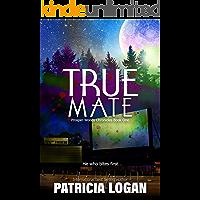 True Mate (Prosper Woods Chronicles Book 1)