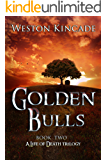 A Life of Death: The Golden Bulls: A Thrilling Supernatural Detective Series full of Suspense (A Life of Death Trilogy Book 2)
