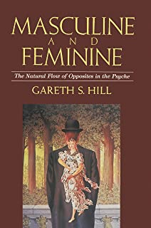 The Secret of the Masculine & Feminine Energies: A Guide to