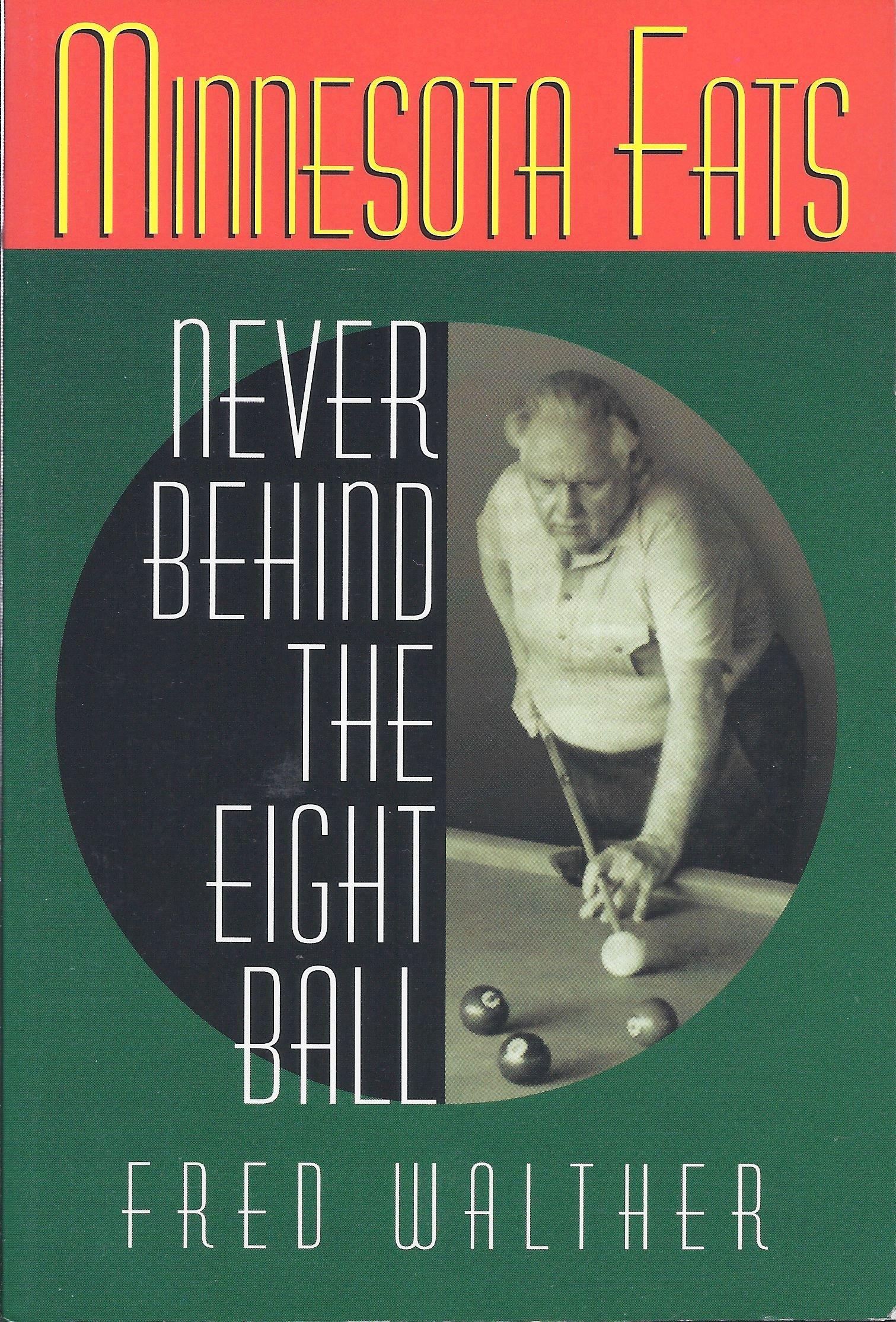 Minnesota Fats:  Never Behind the Eight Ball