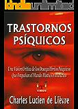 TRASTORNOS PSÍQUICOS: Una Visión Crítica de los Desequilibrios Psíquicos que Empañan el Mundo Místico e Iniciático