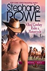 A Real Cowboy Rides a Motorcycle (Wyoming Rebels) Kindle Edition