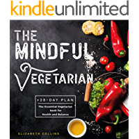The Mindful Vegetarian: A 28-Day Plan. The Essential Vegetarian Book for  Health and Balance (Kindle Publishing Series 1)