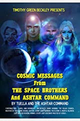 Cosmic Messages From The Space Brothers And Ashtar Command Kindle Edition