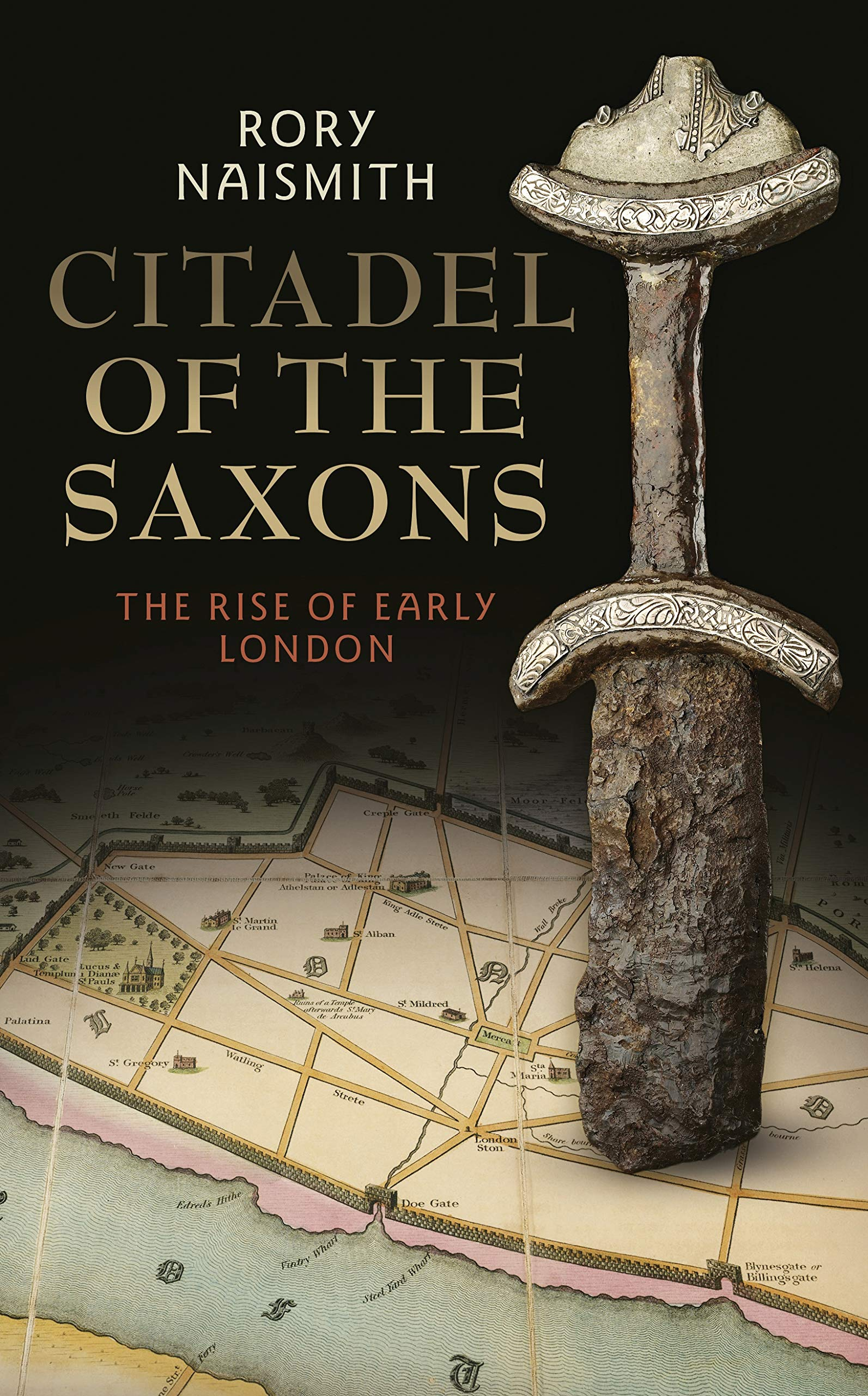 Citadel of the Saxons: The Rise of Early London: Amazon co