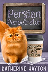Persian Perpetrator (Marjorie's Cozy Kitten Cafe Book 4) Kindle Edition