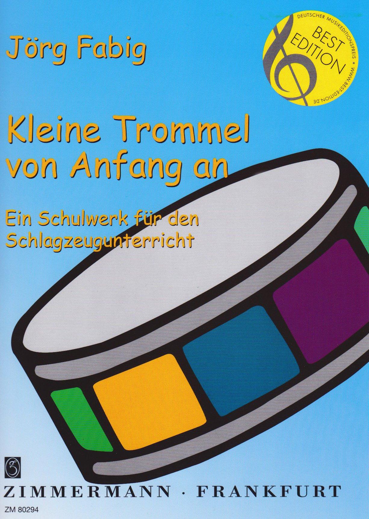 Kleine Trommel von Anfang an: Ein Schulwerk für den Schlagzeugunterricht. Trommel.