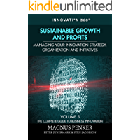 Sustainable Growth and Profits: Managing Your Innovation Strategy,  Organization, and Initiatives (The Complete Guide to Business Innovation Book 5) (English Edition)