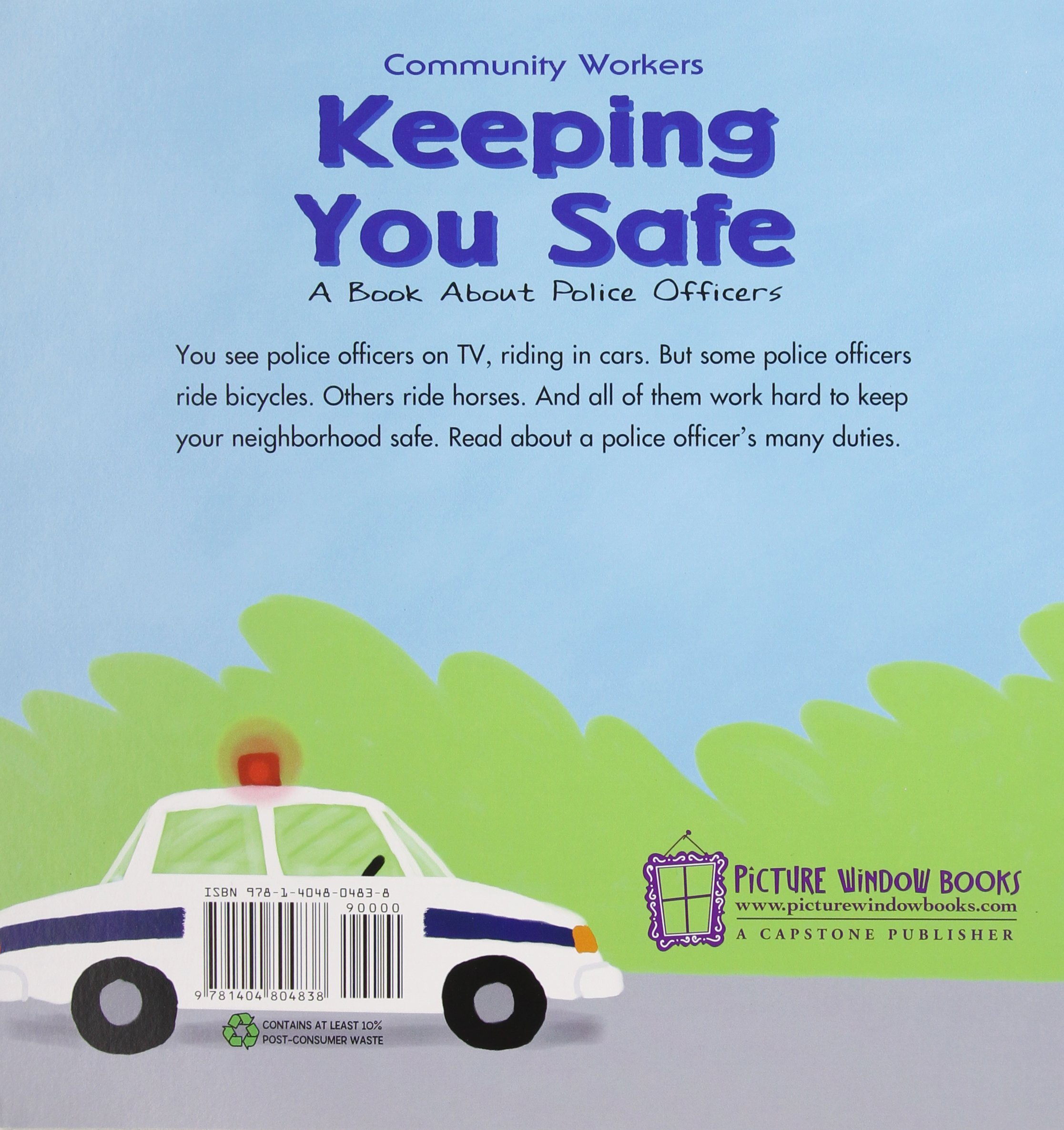Keeping You Safe: A Book About Police Officers (Community