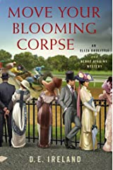 Move Your Blooming Corpse: An Eliza Doolittle & Henry Higgins Mystery (Eliza Doolittle and Henry Higgins Mystery Book 2) Kindle Edition
