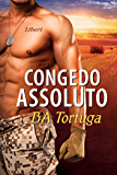Congedo assoluto (Serie Liberi Vol. 2)