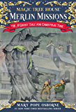 A Ghost Tale for Christmas Time (Magic Tree House: Merlin Missions Book 16)