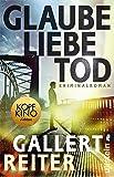 Glaube Liebe Tod: Kriminalroman (Ein Martin-Bauer-Krimi, Band 1)