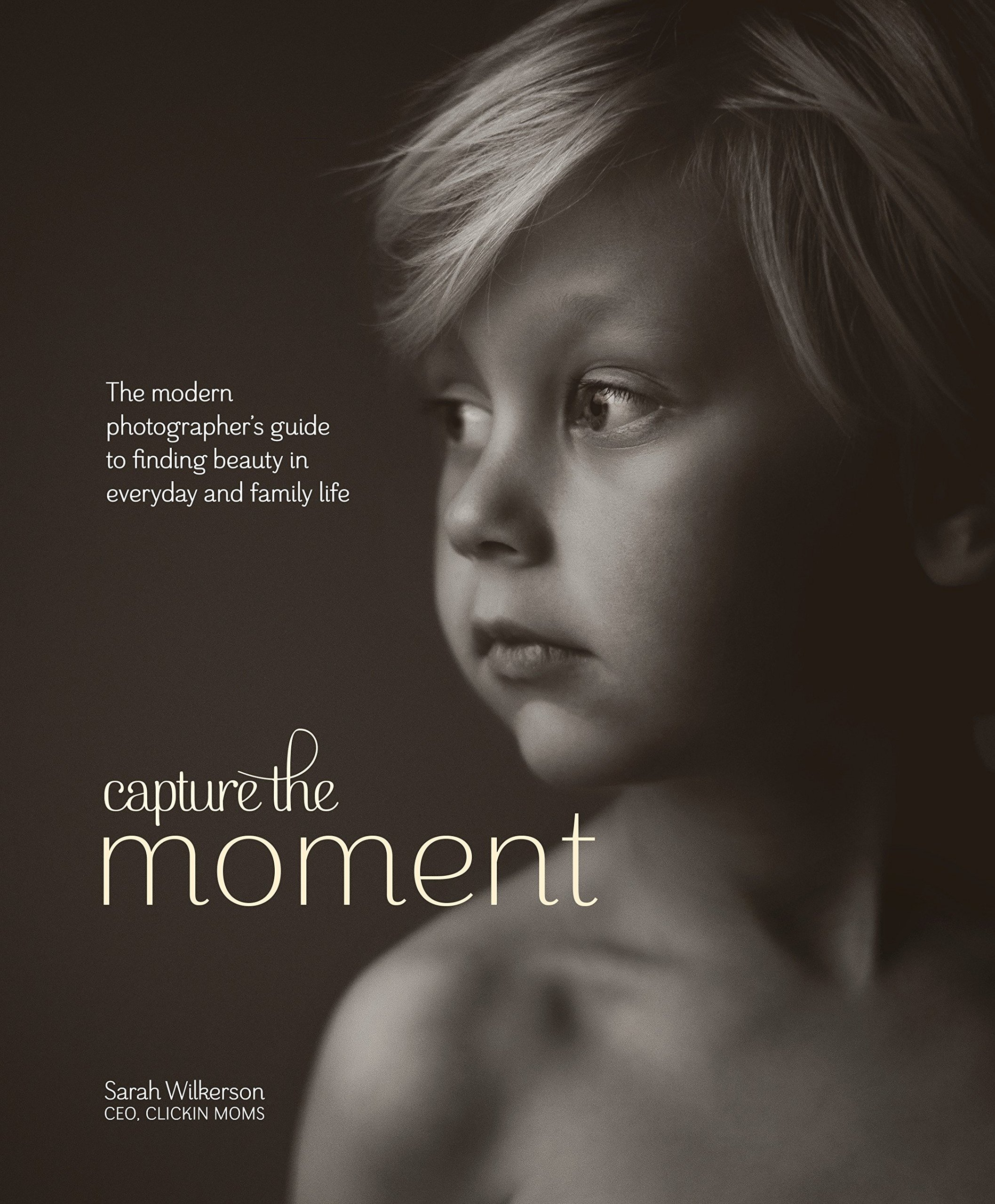 Download Capture the Moment: The Modern Photographer's Guide to Finding Beauty in Everyday and Family Life pdf
